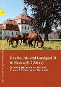 Cover-Bild zu Das Haupt- und Landgestüt in Neustadt (Dosse) (eBook) von Drachenberg, Thomas (Hrsg.)