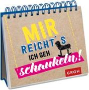 Cover-Bild zu Mir reicht's. Ich geh schaukeln von Groh Verlag