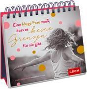 Cover-Bild zu Eine kluge Frau weiß, dass es keine Grenzen für sie gibt von Groh Verlag