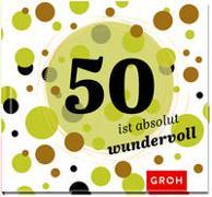 Cover-Bild zu 50 ist absolut wundervoll von Groh Verlag