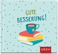 Cover-Bild zu Gute Besserung! von Groh Verlag