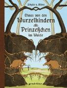 Cover-Bild zu Etwas von den Wurzelkindern / Prinzeßchen im Walde von v. Olfers, Sibylle