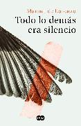 Cover-Bild zu Todo lo demás era silencio / Everything Else Was Silence