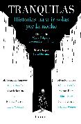 Cover-Bild zu Tranquilas. Historias para ir solas por la noche / Keep Calm. Stories to Help You Walk Alone at Night
