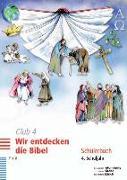 Cover-Bild zu Club 4. Wir entdecken die Bibel 4. Schuljahr. Schülerbuch
