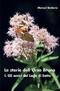 Cover-Bild zu Le storie dell'Orso Bruno. I. Gli amici del Lago di Sotto