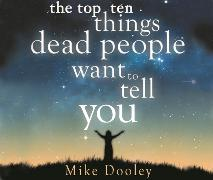 Cover-Bild zu The Top Ten Things Dead People Want to Tell You
