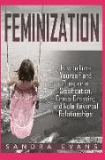 Cover-Bild zu Feminization - How to Love Yourself and Prosper in Sissification, Cross-Dressing and Role Reversal Relationships von Evans, Sandra