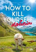 Cover-Bild zu How to Kill Yourself daheim