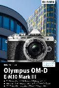 Cover-Bild zu Olympus OM-D E-M10 Mark III: Für bessere Fotos von Anfang an! (eBook) von Henninges, Heiner