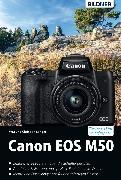 Cover-Bild zu Canon EOS M50 - Für bessere Fotos von Anfang an (eBook) von Sänger, Dr. Christian