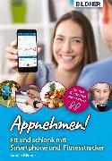 Cover-Bild zu Appnehmen! Fit und schlank mit Smartphone & Fitnesstracker: Schritt für Schritt zum Erfolg! (eBook) von Bildner, Carolin