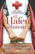 Cover-Bild zu Die Hafenschwester (1) von Metzenthin, Melanie