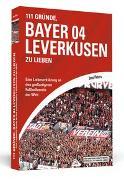 Cover-Bild zu 111 Gründe, Bayer 04 Leverkusen zu lieben von Peters, Jens