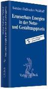 Cover-Bild zu Erneuerbare Energien in der Notar- und Gestaltungspraxis von Böttcher, Leif (Hrsg.)