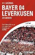Cover-Bild zu 111 Gründe, Bayer 04 Leverkusen zu lieben (eBook) von Peters, Jens