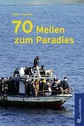 Cover-Bild zu 70 Meilen zum Paradies von Klement, Robert