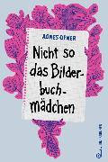 Cover-Bild zu Nicht so das Bilderbuchmädchen (eBook) von Ofner, Agnes