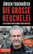 Cover-Bild zu Die große Heuchelei von Todenhöfer, Jürgen