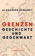 Cover-Bild zu Grenzen von Demandt, Alexander