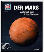 Cover-Bild zu WAS IST WAS Band 144 Der Mars. Aufbruch zum Roten Planeten von Baur, Dr. Manfred