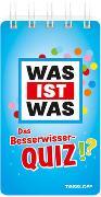 Cover-Bild zu WAS IST WAS Das Besserwisser-Quiz von Tessloff Verlag Ragnar Tessloff GmbH & Co.KG (Hrsg.)