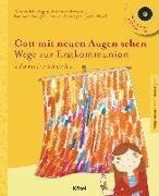Cover-Bild zu Gott mit neuen Augen sehen. Wege zur Erstkommunion - - Familienbuch