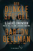Cover-Bild zu Gellman, Barton: Der dunkle Spiegel - Edward Snowden und die globale Überwachungsindustrie