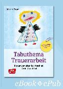 Cover-Bild zu Tabuthema Trauerarbeit - eBook (eBook) von Franz, Margit