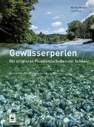 Cover-Bild zu Gewässerperlen - die schönsten Flusslandschaften der Schweiz
