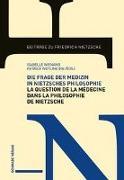 Cover-Bild zu Die Frage der Medizin in Nietzsches Philosophie / La Question de la médecine dans la philosophie de Nietzsche