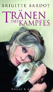 Cover-Bild zu Tränen des Kampfes von Bardot, Brigitte
