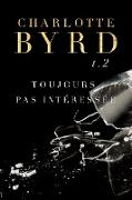Cover-Bild zu Toujours Pas Intéressée (eBook) von Byrd, Charlotte
