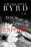 Cover-Bild zu Tous Les Espoirs (Tous Les Mensonges, #6) (eBook) von Byrd, Charlotte