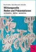Wirkungsvolle Reden und Präsentationen von Frischherz, Bruno