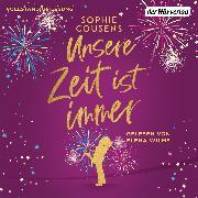 Cover-Bild zu Unsere Zeit ist immer (Audio Download) von Cousens, Sophie