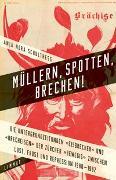 Cover-Bild zu Schulthess, Anja Nora: Müllern, Spotten, Brechen!