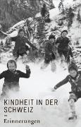 Cover-Bild zu Künzli, Erwin (Hrsg.): Kindheit in der Schweiz. Erinnerungen