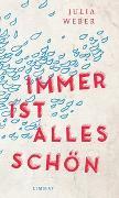 Cover-Bild zu Weber, Julia: Immer ist alles schön