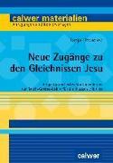 Cover-Bild zu Neue Zugänge zu den Gleichnissen Jesu von Unewisse, Tanja