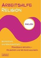 Cover-Bild zu Arbeitshilfe Religion inklusiv Grundstufe und Sekundarstufe I, Praxisband: Kirch(e) - Religionen und Weltanschauungen von Hauser, Uwe (Hrsg.)