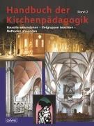 Cover-Bild zu Handbuch der Kirchenpädagogik Band 2 von Rupp, Hartmut (Hrsg.)