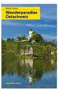 Wanderparadies Ostschweiz von Steiner, Marcel