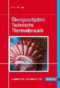Cover-Bild zu Übungsaufgaben Technische Thermodynamik