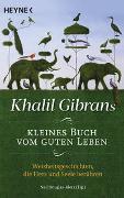 Cover-Bild zu Khalil Gibrans kleines Buch vom guten Leben von Gibran, Khalil