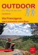 Via Francigena von Lausanne nach Rom. 1:200'000 von Retterath, Ingrid