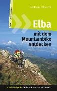 Cover-Bild zu eBook Elba mit dem Mountainbike entdecken 1 - GPS-Trailguide für die schönste Insel der Toskana