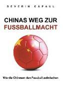 Cover-Bild zu eBook Chinas Weg zur Fussballmacht