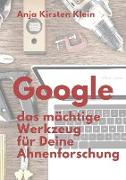 Cover-Bild zu eBook Google - Dein mächtiges Werkzeug für die Ahnenforschung