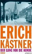 Der Gang vor die Hunde von Kästner, Erich
